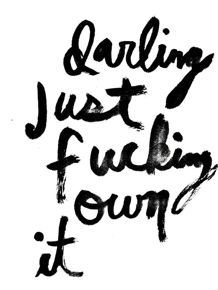 Darling just fucking own it | inspirational quotes | Mr. Kate | handwriting | Handlettering