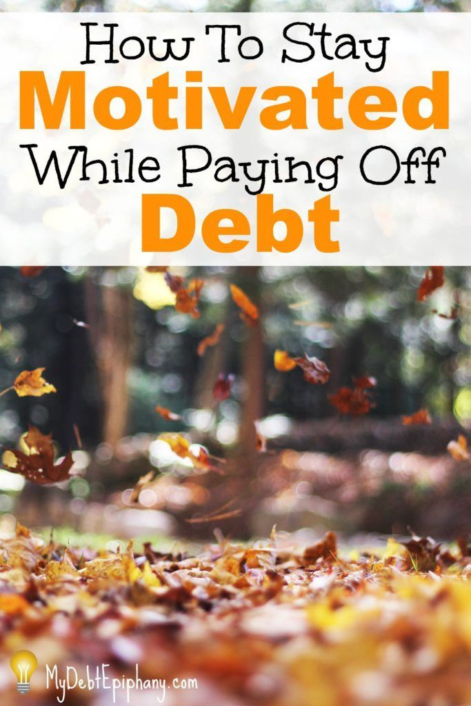 Staying Motivated During Debt Payoff – 8 Tips