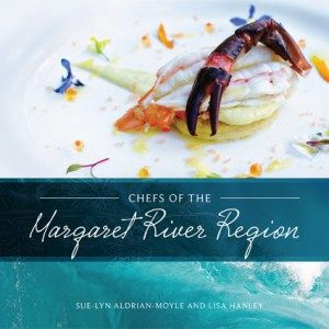 Chefs of the Margaret River Region Cookbook