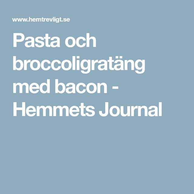 Pasta och broccoligratäng med bacon - Hemmets Journal