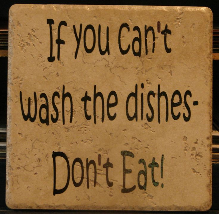 Clean Kitchen Quotes: Every Kitchen Needs This One! If You Can't Wash The Dishes