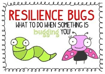 Resilience Bugs What to say when someone or something is bugging you!