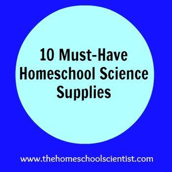 10 Must-Have Homeschool Science Supplies
