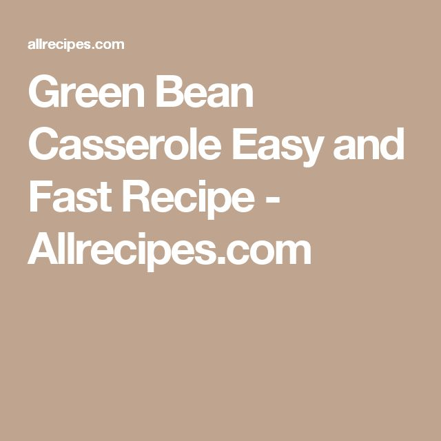 Green Bean Casserole Easy and Fast Recipe - Allrecipes.com
