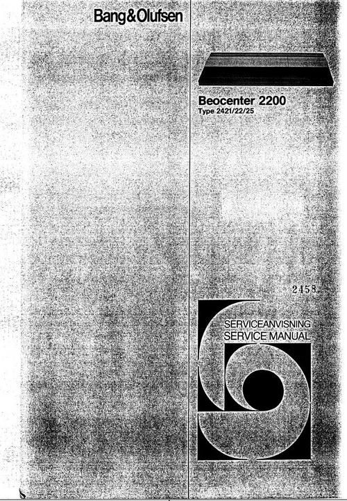 Bang & Olufsen Beocenter-2200 (type 2421 , 2422 , 2425) Service Manual  The Service Manual checked that DOWNLOAD