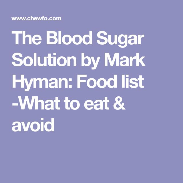 The Blood Sugar Solution by Mark Hyman: Food list -What to eat & avoid
