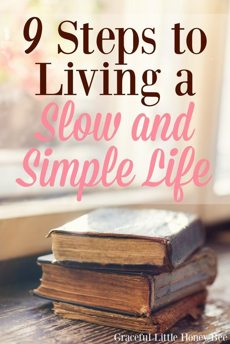 9 Steps to Living a Slow and Simple Life Feeling s…