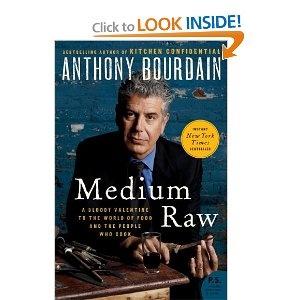 Medium Raw: Worth Reading, Books Worth, Food, Writing Style, Medium Raw, Reading Lists, People, Anthony Bourdain, Bloody Valentines