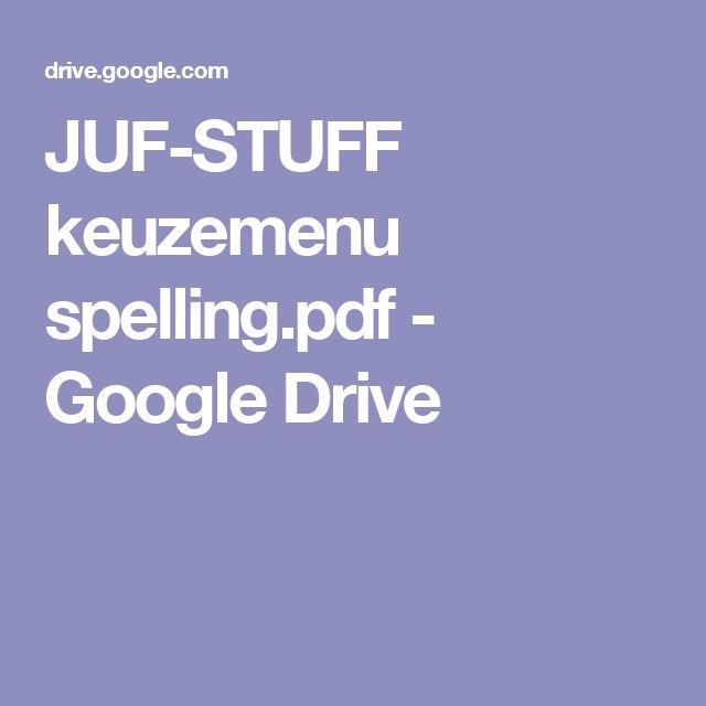 JUF-STUFF keuzemenu spelling.pdf - Google Drive