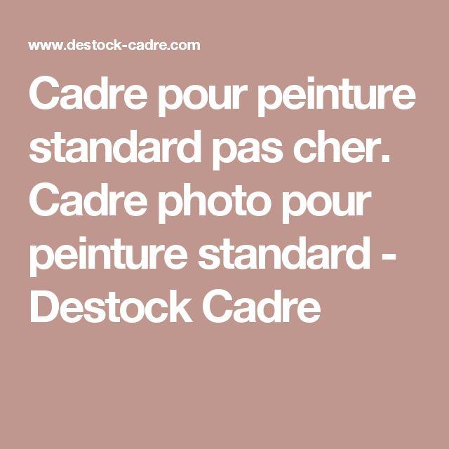 Cadre pour peinture standard pas cher. Cadre photo pour peinture standard - Destock Cadre