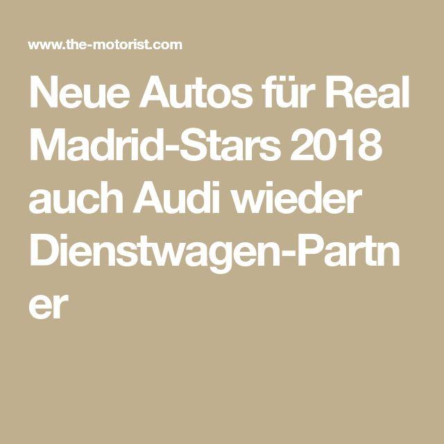Neue Autos für Real Madrid-Stars 2018 auch Audi wieder Dienstwagen-Partner