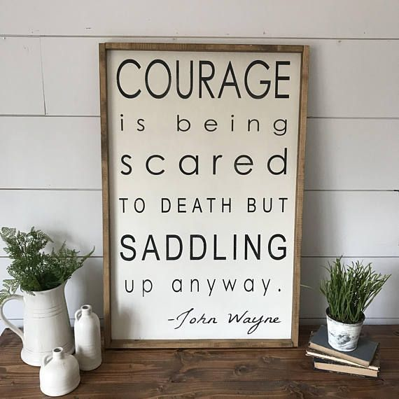 Courage is being scared to death but saddling up anyway, John Wayne, John Wayne Quote, Farmhouse, Farmhouse Decor, Wood Sign, Sign, Wall Art  #farmhouse #sign #rustic #shiplap #farmhouse #giftideas #holiday #quote #inspiration #home #homedecor #affiliate