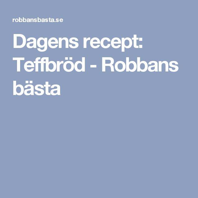 Dagens recept: Teffbröd - Robbans bästa