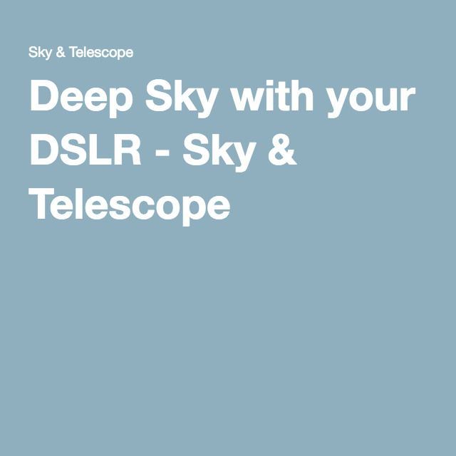 Deep Sky with your DSLR - Sky & Telescope