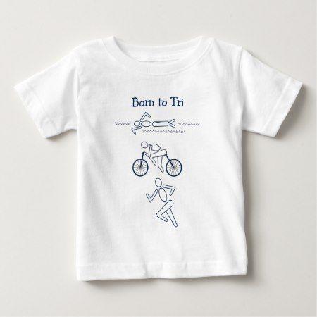 Baby Triathlon Triathlete Swim Bike Run Tri Born Baby T-Shirt - click/tap to personalize and buy