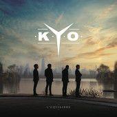 """KYO """"L'équilibre"""" - Sortie le 24 mars.  Album disponible en précommande sur iTunes"""