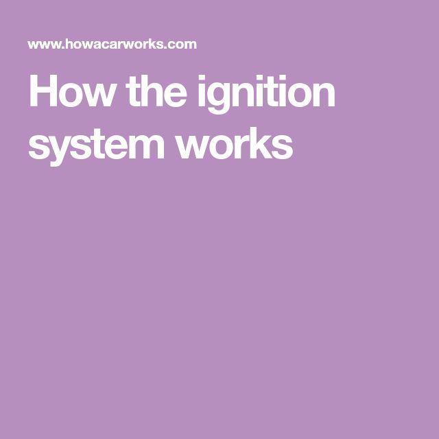How the ignition system works