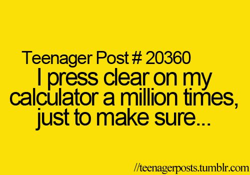 Teenager Posts -- glad to know that I'm not the only one ;)
