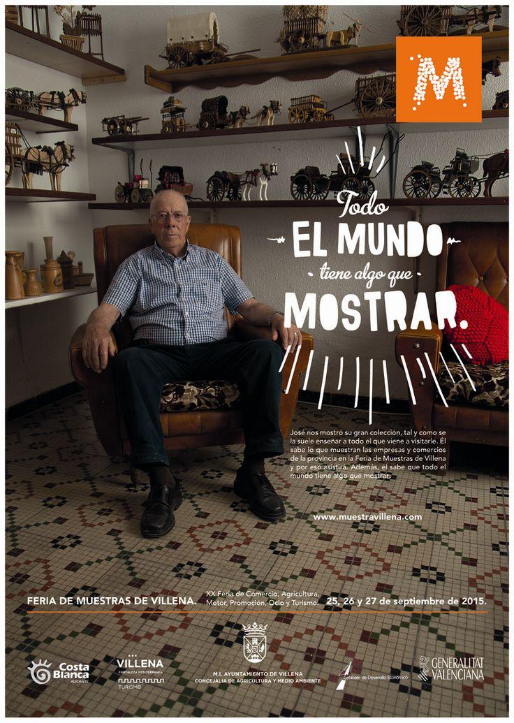 Nuestro segundo protagonista. José tiene algo que mostrar. #Mostrar2015 #Villena www.muestravillena.villena.es FERIA DE MUESTRAS DE VILLENA 25-26-27 de Septiembre 2015 TODO EL MUNDO TIENE ALGO QUE MOSTRAR