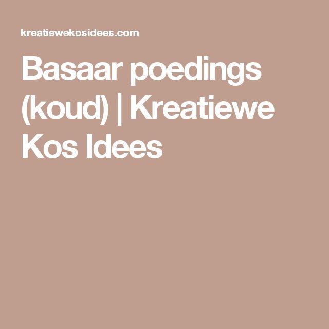 Basaar poedings (koud) | Kreatiewe Kos Idees