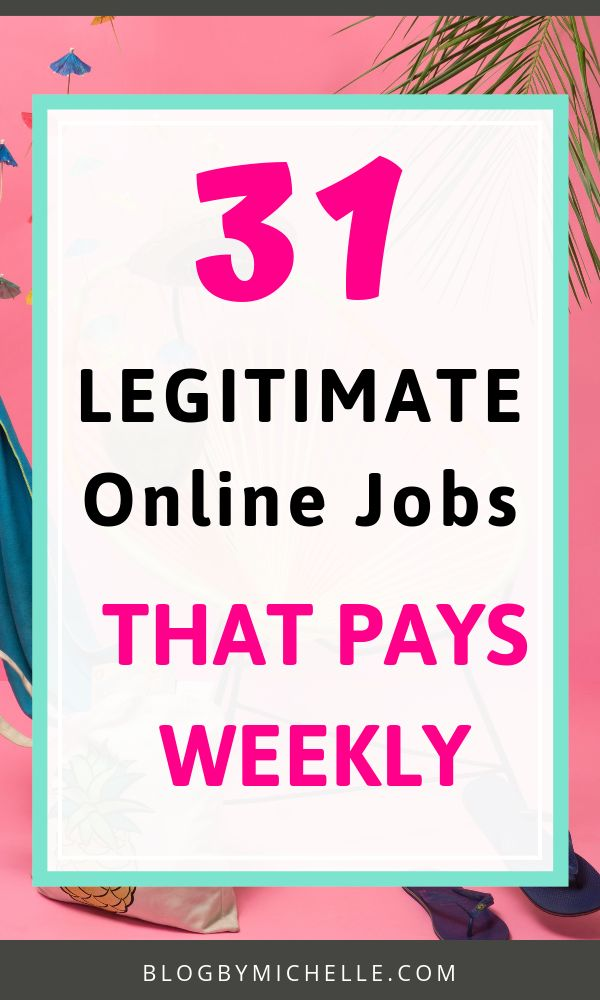 31 Legitimate Online Jobs That Pay Weekly Here is …