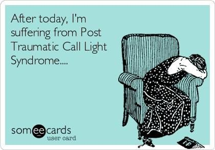 Post-Traumatic Call Light Syndrome