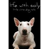 Life With Sally: Little White Dog Tails (Life With Sally, 1) (Paperback)By Tricia L. McDonald