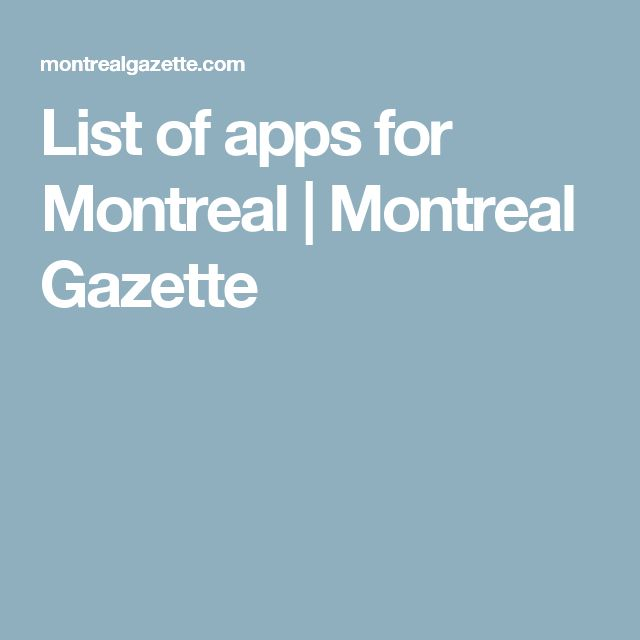 List of apps for Montreal | Montreal Gazette