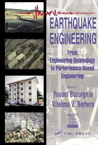 Earthquake Engineering: From Engineering Seismology to Performance-Based Engineering; Yousef Bozorgnia Vitelmo V. Bertero; Hardback