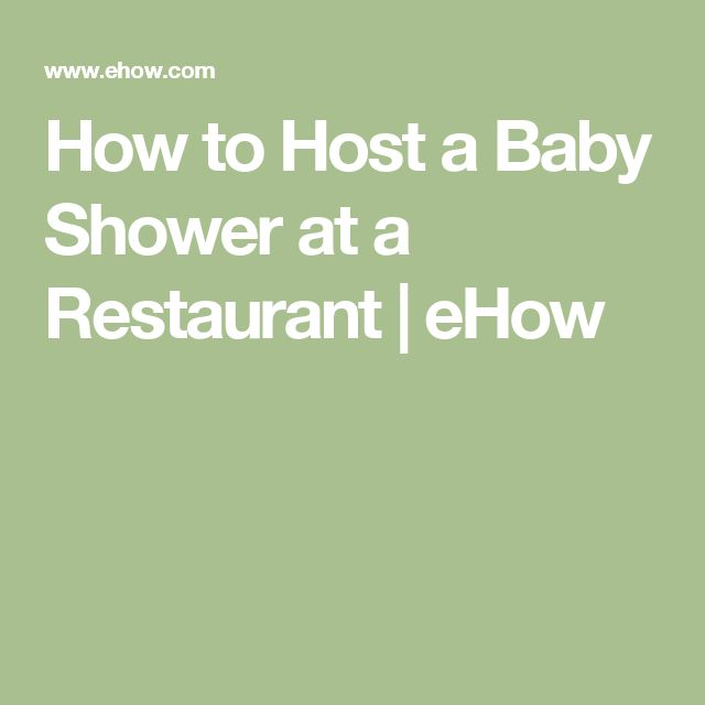 How to Host a Baby Shower at a Restaurant | eHow