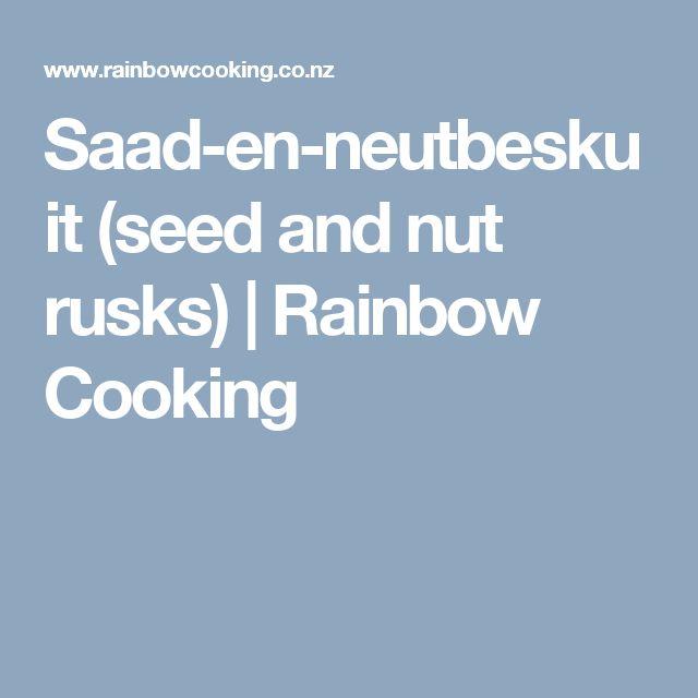 Saad-en-neutbeskuit (seed and nut rusks) | Rainbow Cooking