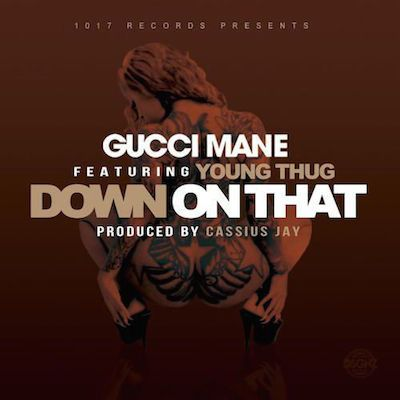 Gucci Mane - Down On That ft. Young Thug Song Lyrics