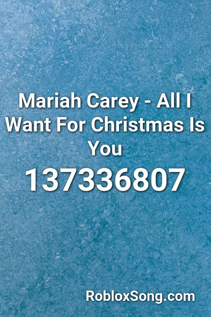Mariah Carey All I Want For Christmas Is You Roblox Id Roblox