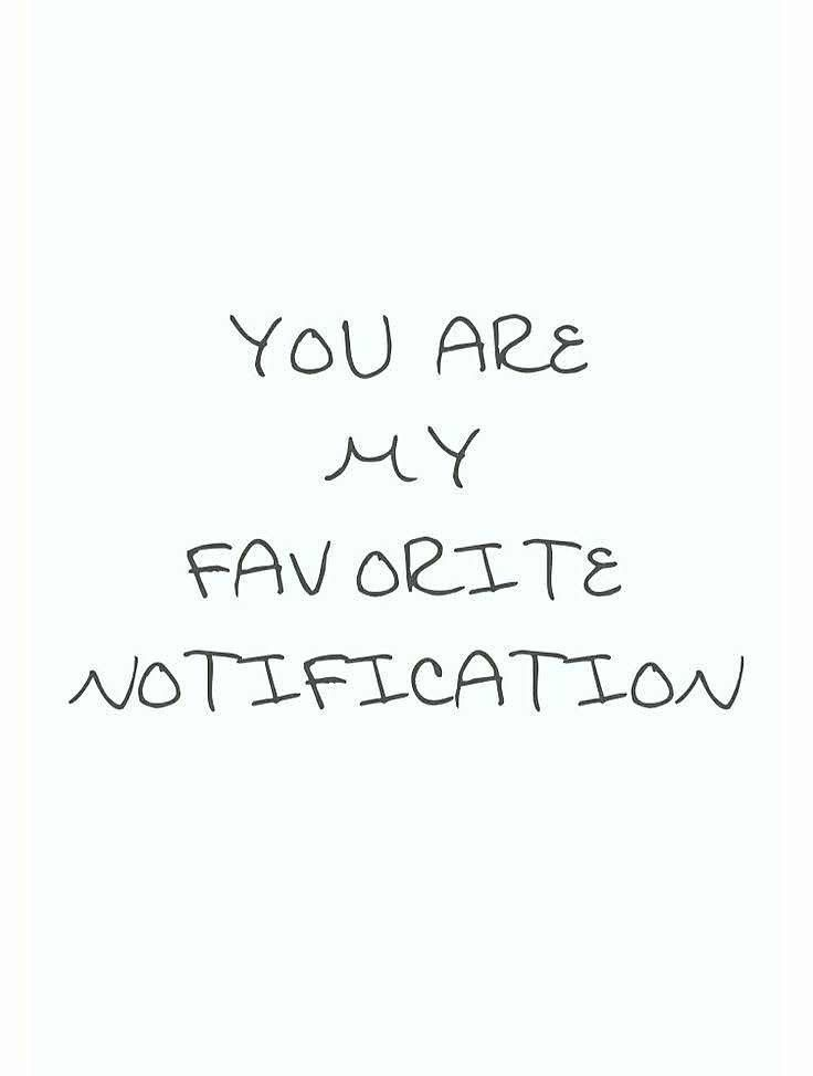 You Are My Favorite Notification Dating Relationship Humor