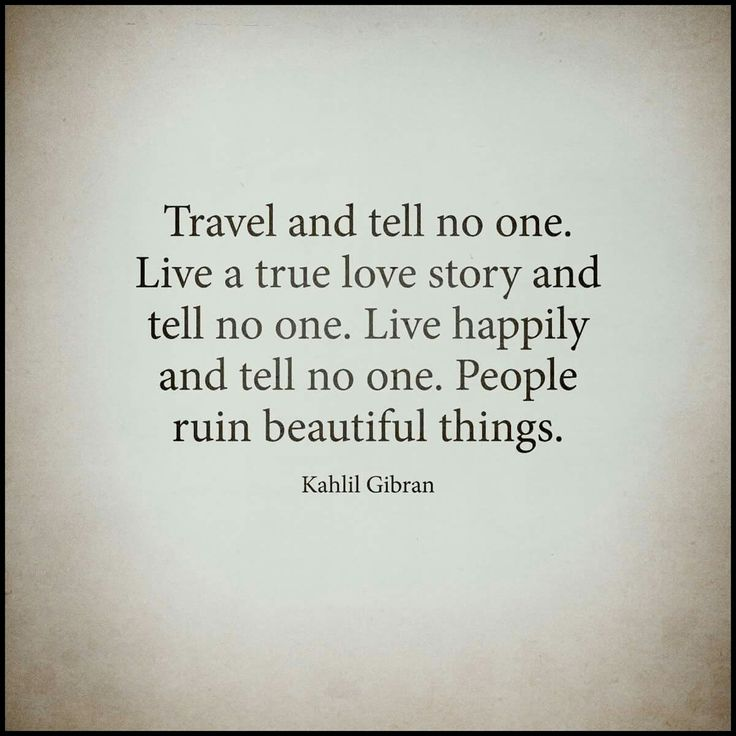 I'm starting to think this is the way to do it, but I can't help myself. I am proud of our love story, our happy little family, and our adventures together. Unfortunately, people ruin beautiful things.