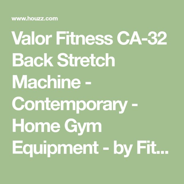 Valor Fitness CA-32 Back Stretch Machine - Contemporary - Home Gym Equipment - by FitnessGearUSA #HomeGyms