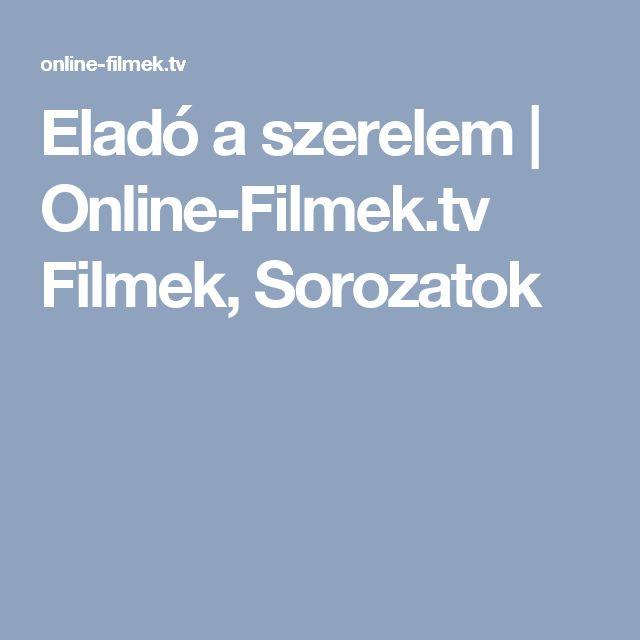 Eladó a szerelem   Online-Filmek.tv Filmek, Sorozatok
