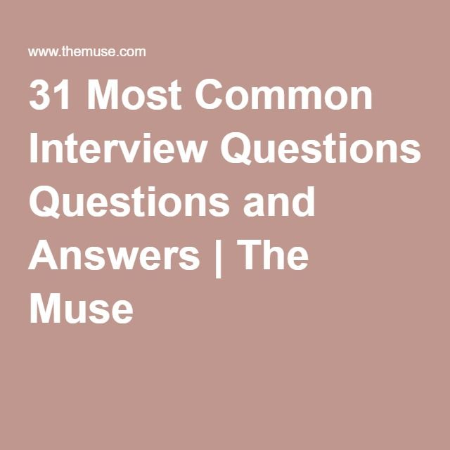 EXTREMELY HELPFUL 31 Most Common Interview Questions and Answers | The Muse