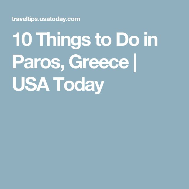 10 Things to Do in Paros, Greece | USA Today