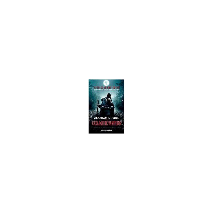 Abraham Lincoln, cazador de vampiros / A ( Books 4 Pocket) (Paperback)