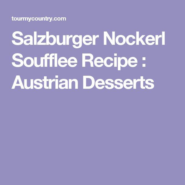 Salzburger Nockerl Soufflee Recipe : Austrian Desserts
