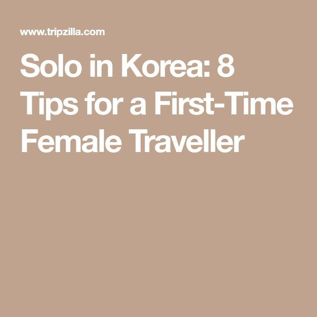 solo in korea 8 tips for a first time female traveller solo