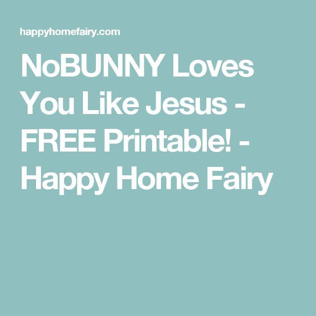 NoBUNNY Loves You Like Jesus - FREE Printable! - Happy Home Fairy