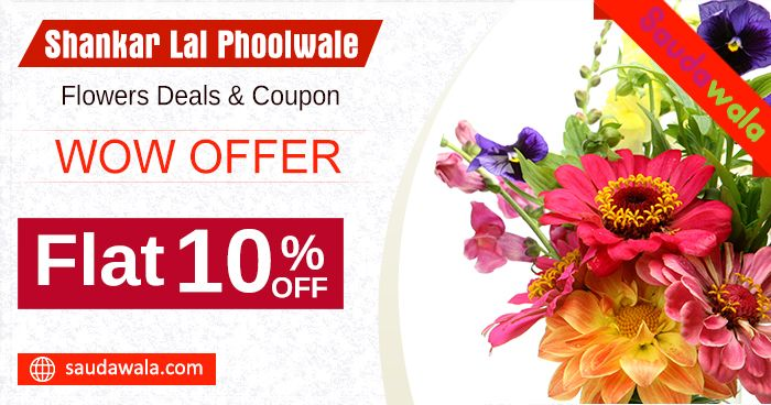 WOW OFFER: Get 10 % off at Shankarlal Phoolwale