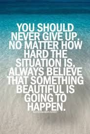 Quotes Of Never Giving Up Impressive 7 Best Never Give Up Images On Pinterest  Inspire Quotes Never