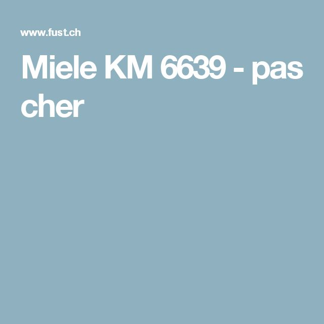Miele KM 6639 - pas cher
