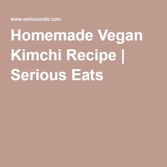 Homemade Vegan Kimchi Recipe | Serious Eats