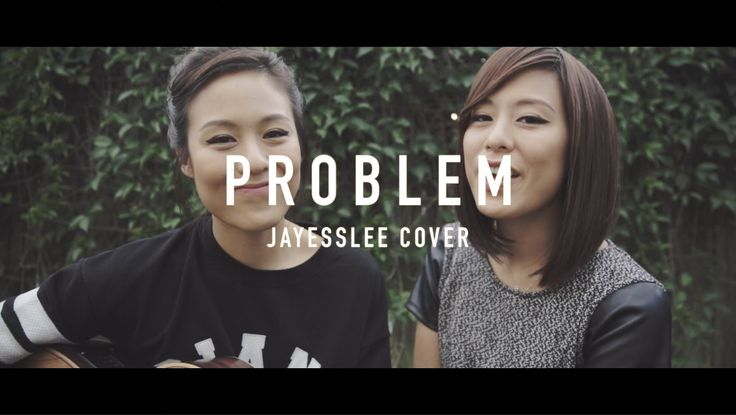 Problem - Ariana Grande (Jayesslee Cover)