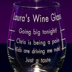 sayings on wine glasses | ... Personalized Wine Glasses - Engraved Fun and Cute Novelty Wine Glass