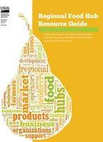 Food Hubs - Regional Hub Resource Guide